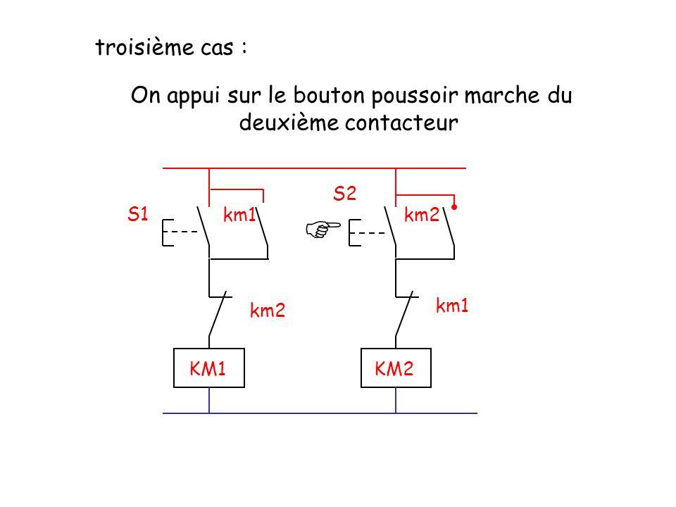 troisième cas : On appui sur le bouton poussoir marche du deuxième contacteur S2 S1 km2km1 km2 KM1KM2