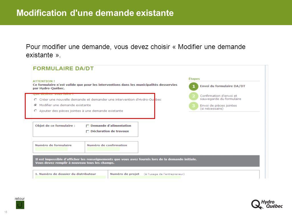16 Modification d'une demande existante Pour modifier une demande, vous devez choisir « Modifier une demande existante ». retour