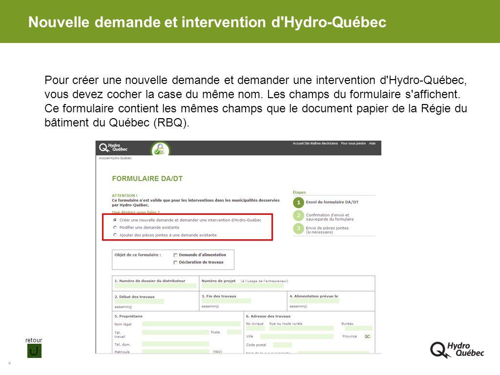 4 Nouvelle demande et intervention d'Hydro-Québec Pour créer une nouvelle demande et demander une intervention d'Hydro-Québec, vous devez cocher la ca