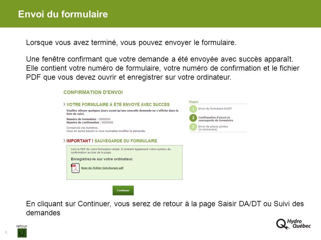 7 Envoi du formulaire Si les données saisies sont invalides, les champs à corriger s affichent en rouge.