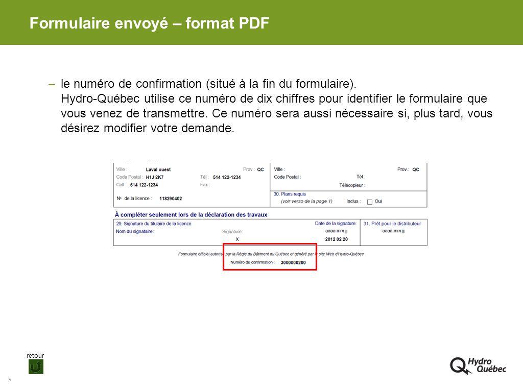 9 –le numéro de confirmation (situé à la fin du formulaire). Hydro-Québec utilise ce numéro de dix chiffres pour identifier le formulaire que vous ven