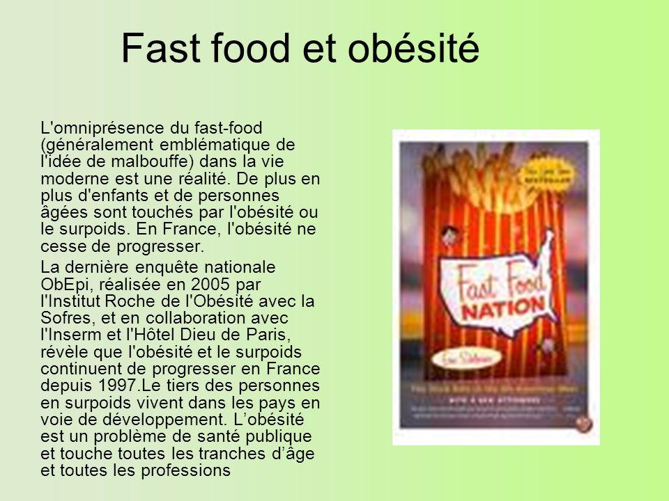 L omniprésence du fast-food (généralement emblématique de l idée de malbouffe) dans la vie moderne est une réalité.