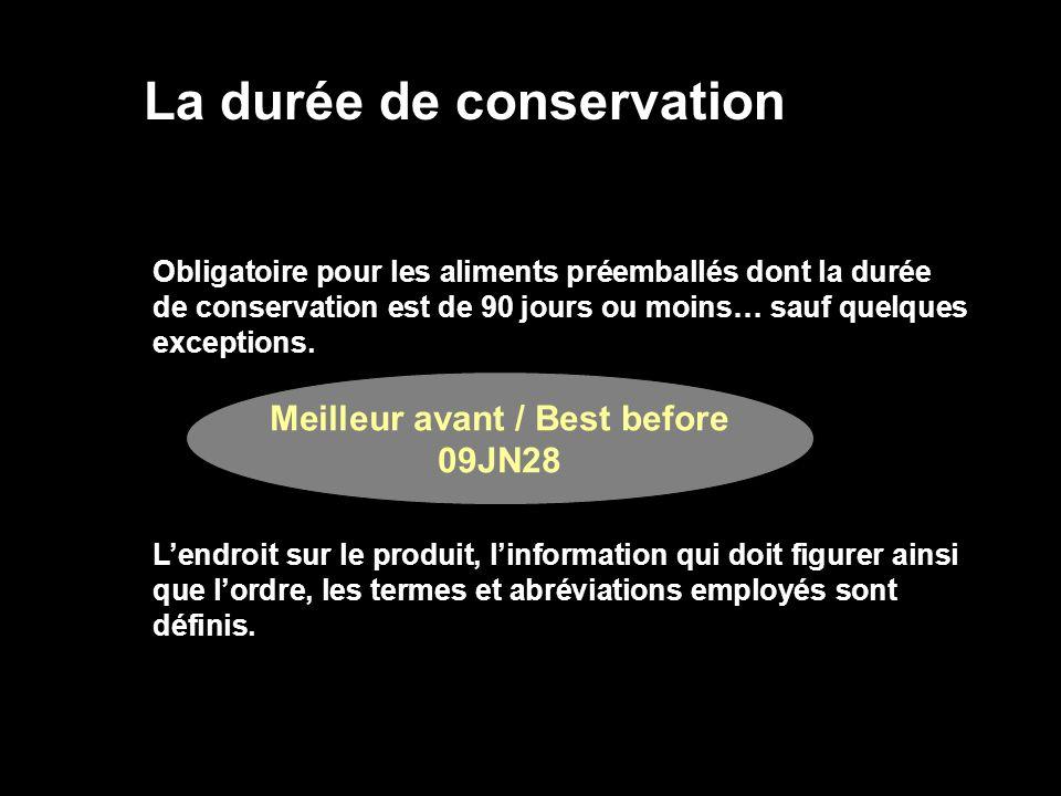 La durée de conservation Obligatoire pour les aliments préemballés dont la durée de conservation est de 90 jours ou moins… sauf quelques exceptions. L