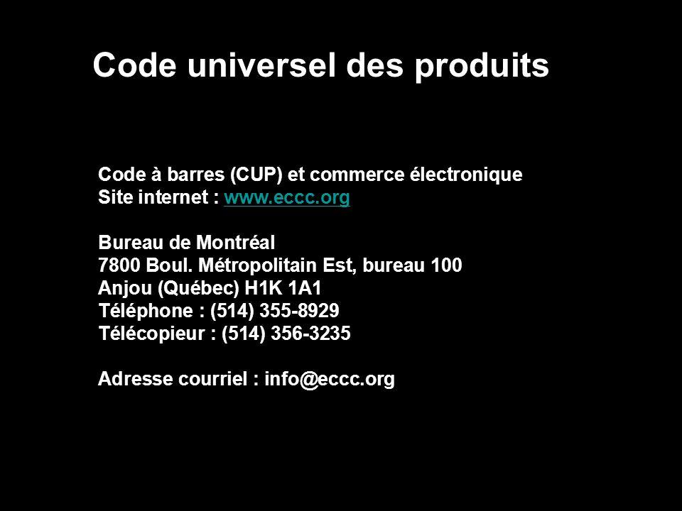 Code universel des produits Code à barres (CUP) et commerce électronique Site internet : www.eccc.orgwww.eccc.org Bureau de Montréal 7800 Boul. Métrop