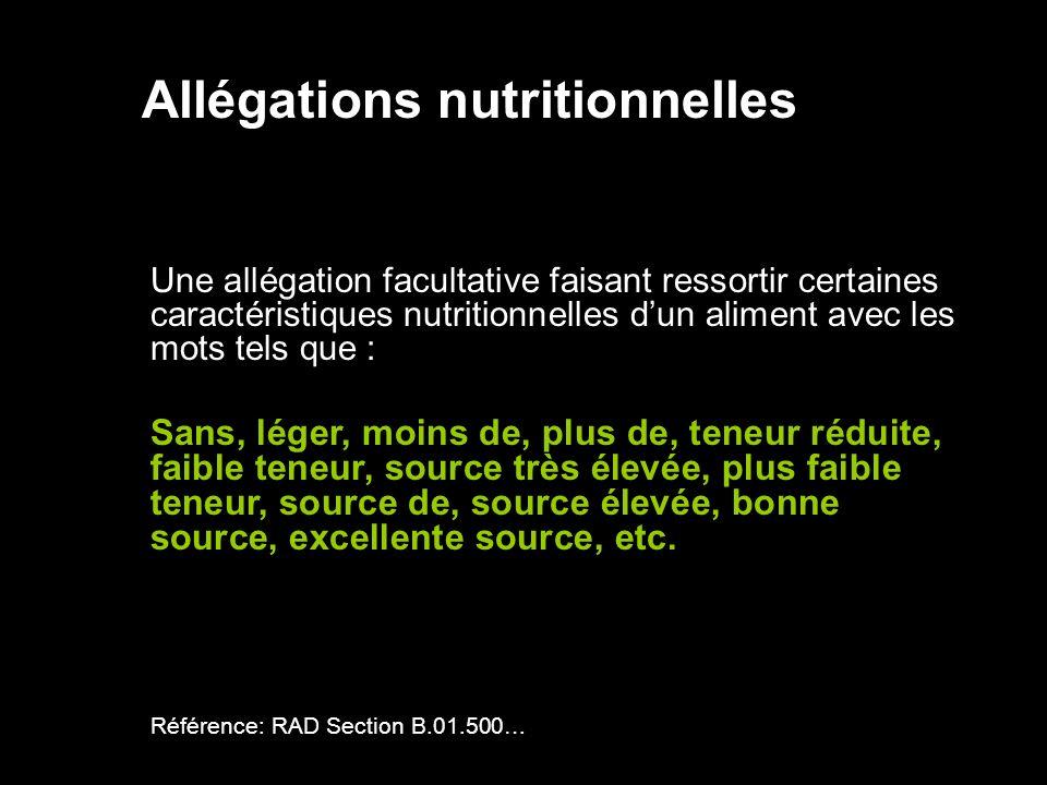 Allégations nutritionnelles Une allégation facultative faisant ressortir certaines caractéristiques nutritionnelles dun aliment avec les mots tels que
