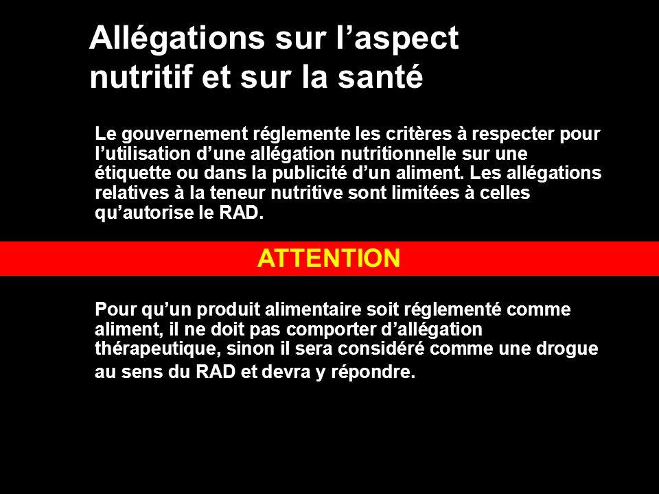 Allégations sur laspect nutritif et sur la santé Le gouvernement réglemente les critères à respecter pour lutilisation dune allégation nutritionnelle