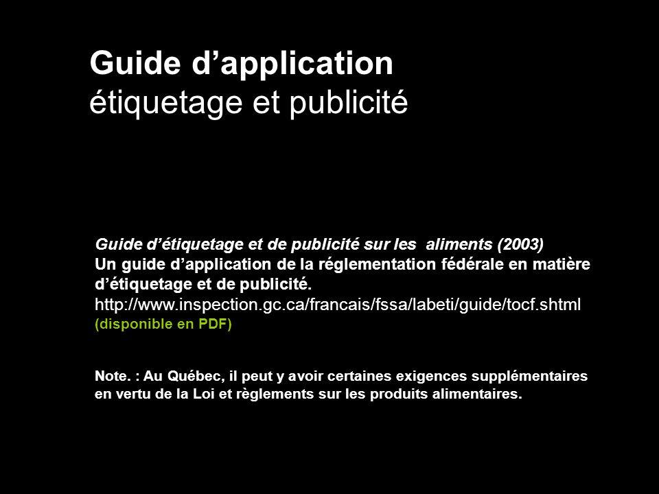 Guide dapplication étiquetage et publicité Guide détiquetage et de publicité sur les aliments (2003) Un guide dapplication de la réglementation fédéra
