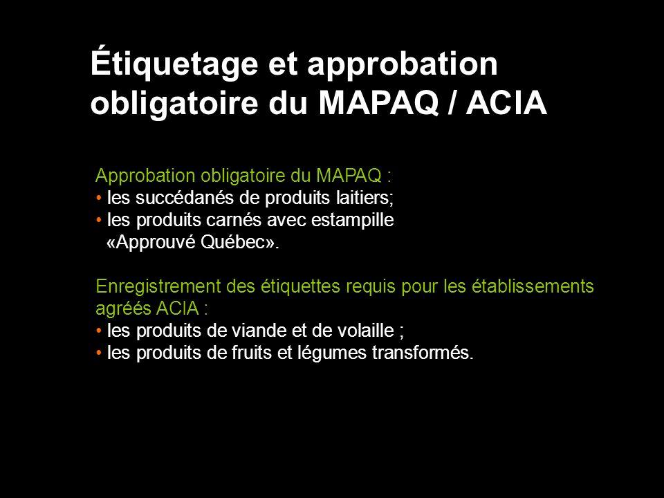 Étiquetage et approbation obligatoire du MAPAQ / ACIA Approbation obligatoire du MAPAQ : les succédanés de produits laitiers; les produits carnés avec