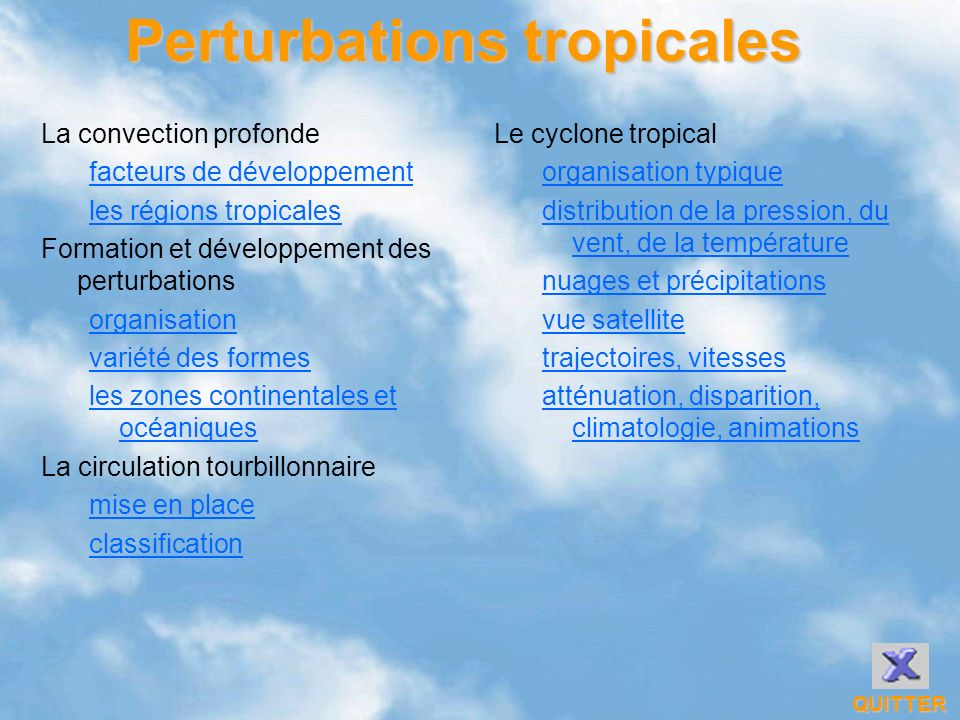 Le cyclone tropical Retour Juin-décembre toute l année Novembre-mars Juillet-octobre Atlantique Sud pas dactivité cyclonique Trajectoires