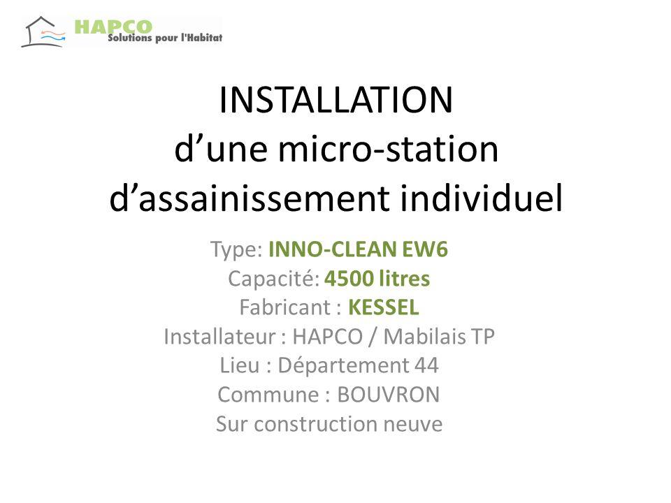 INSTALLATION dune micro-station dassainissement individuel Type: INNO-CLEAN EW6 Capacité: 4500 litres Fabricant : KESSEL Installateur : HAPCO / Mabila