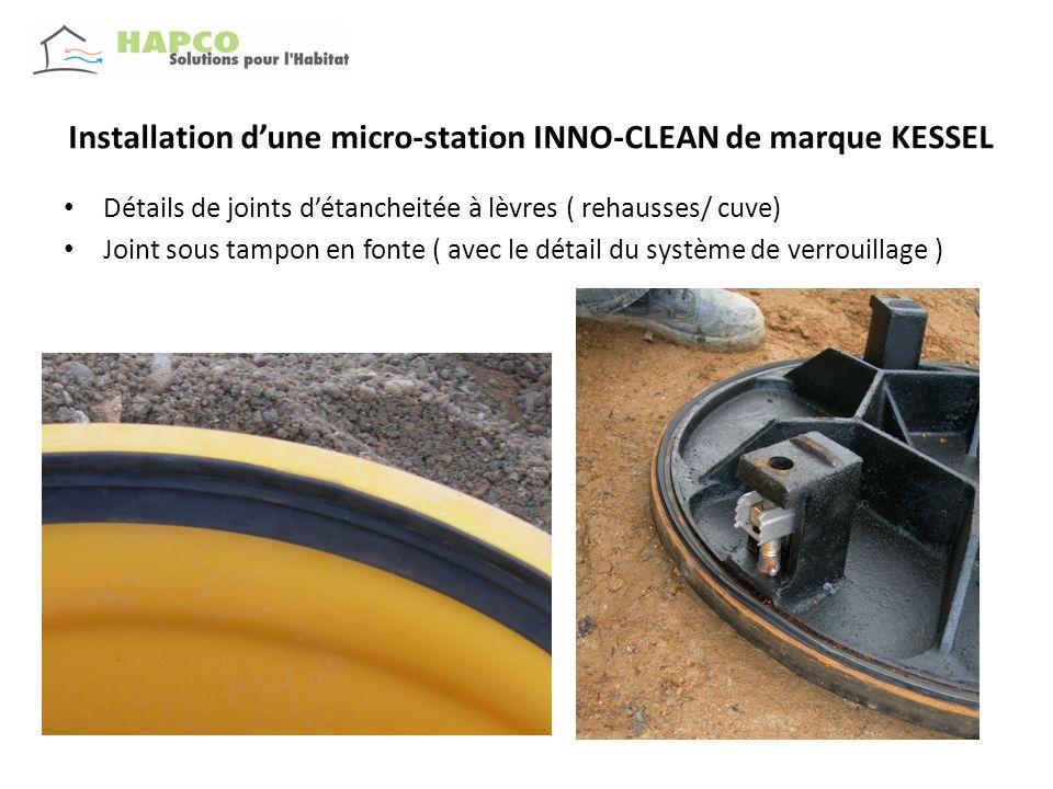 Installation dune micro-station INNO-CLEAN de marque KESSEL Détails de joints détancheitée à lèvres ( rehausses/ cuve) Joint sous tampon en fonte ( av