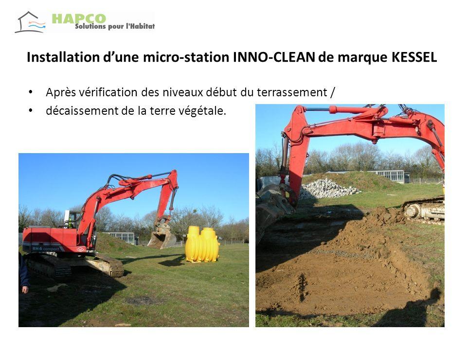 Installation dune micro-station INNO-CLEAN de marque KESSEL Mise à niveau de la fouille (niveau fond de cuve moins 10 cms pour assise en graviers roulés Vérification des cotes de la fouille.