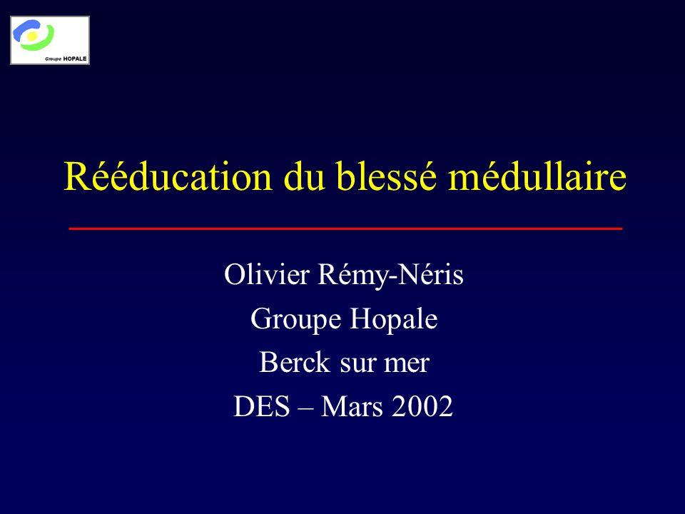 Rééducation du blessé médullaire Olivier Rémy-Néris Groupe Hopale Berck sur mer DES – Mars 2002