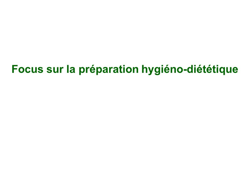 Focus sur la préparation hygiéno-diététique