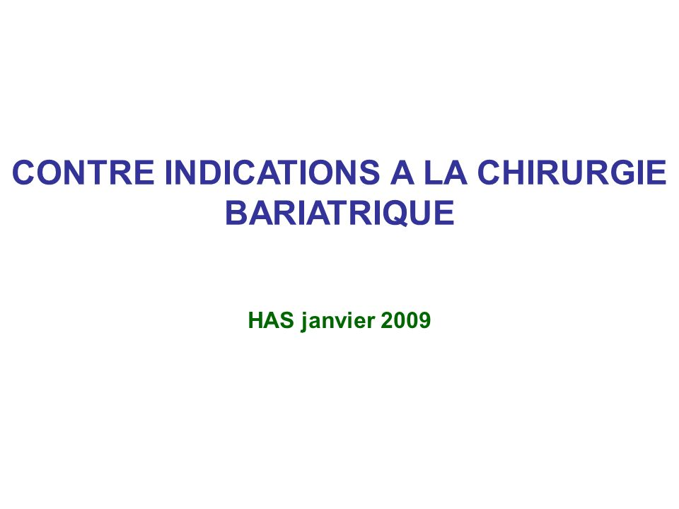CONTRE INDICATIONS A LA CHIRURGIE BARIATRIQUE HAS janvier 2009