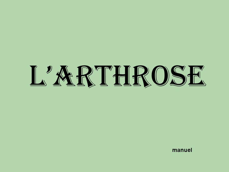 Larthrose manuel