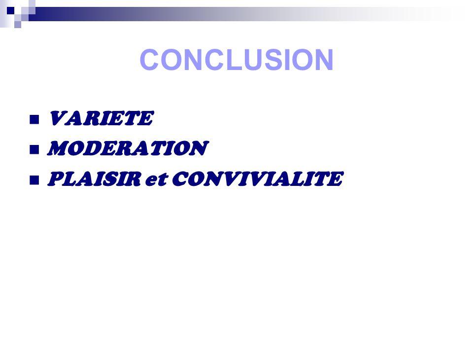 CONCLUSION VARIETE MODERATION PLAISIR et CONVIVIALITE