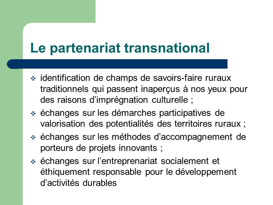 Le partenariat transnational identification de champs de savoirs-faire ruraux traditionnels qui passent inaperçus à nos yeux pour des raisons dimprégn