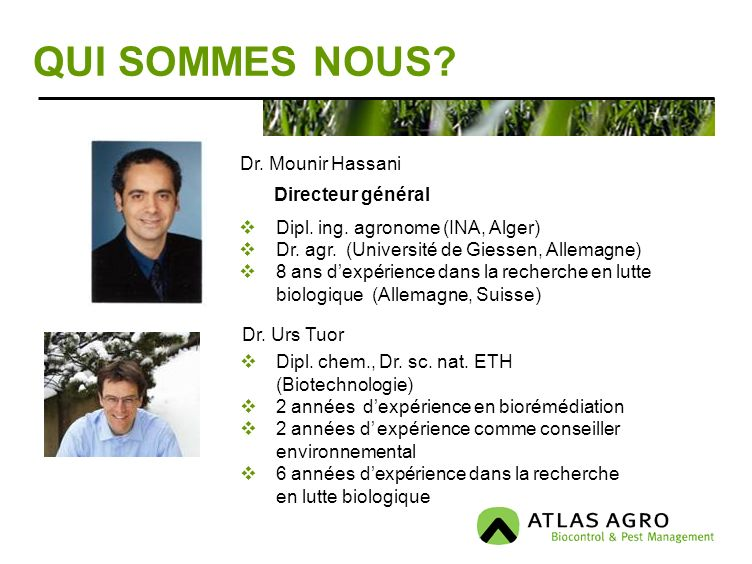 QUI SOMMES NOUS.Dipl. ing. agronome (INA, Alger) Dr.