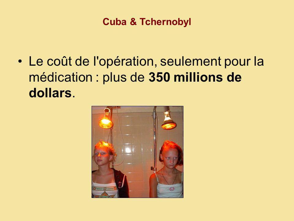 Le coût de l opération, seulement pour la médication : plus de 350 millions de dollars.