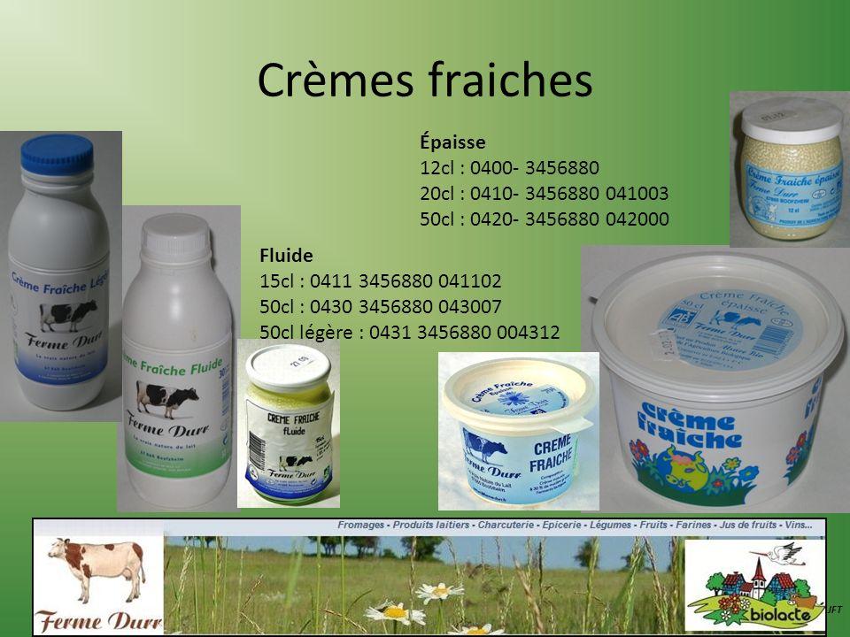 Crèmes fraiches JFT Épaisse 12cl : 0400- 3456880 20cl : 0410- 3456880 041003 50cl : 0420- 3456880 042000 Fluide 15cl : 0411 3456880 041102 50cl : 0430