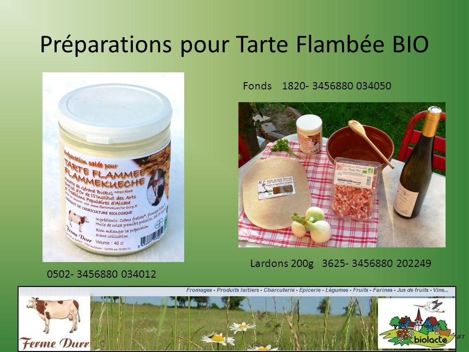 Préparations pour Tarte Flambée BIO JFT 0502- 3456880 034012 Fonds 1820- 3456880 034050 Lardons 200g 3625- 3456880 202249