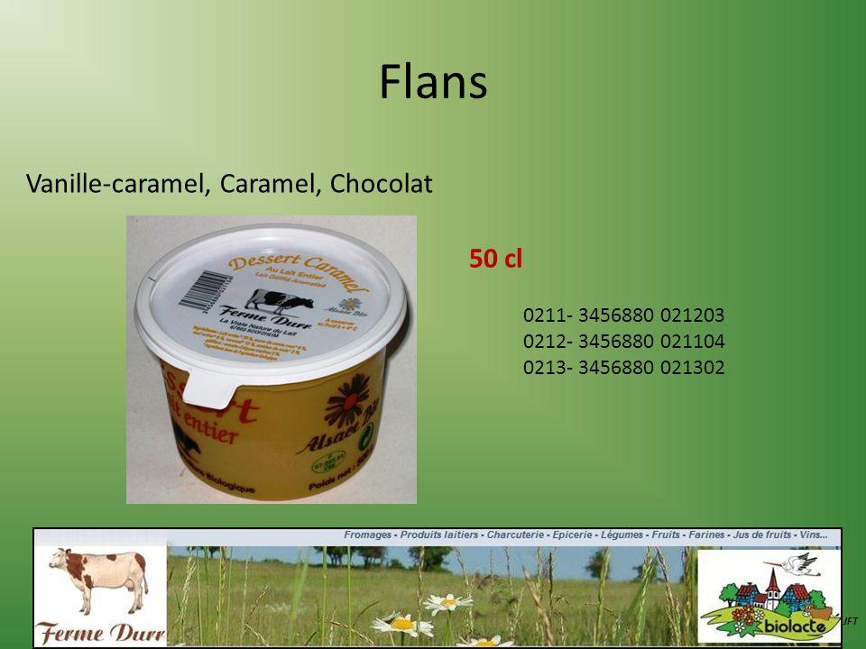 Flans Vanille-caramel, Caramel, Chocolat JFT 50 cl 0211- 3456880 021203 0212- 3456880 021104 0213- 3456880 021302