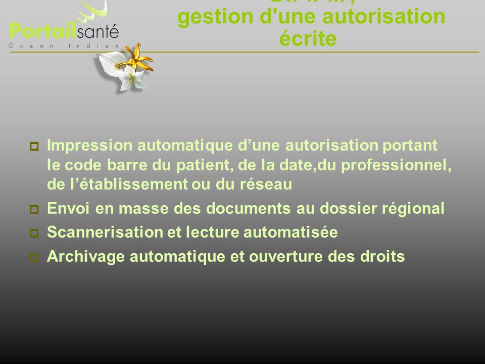 D.P.P.I., gestion d'une autorisation écrite Impression automatique dune autorisation portant le code barre du patient, de la date,du professionnel, de