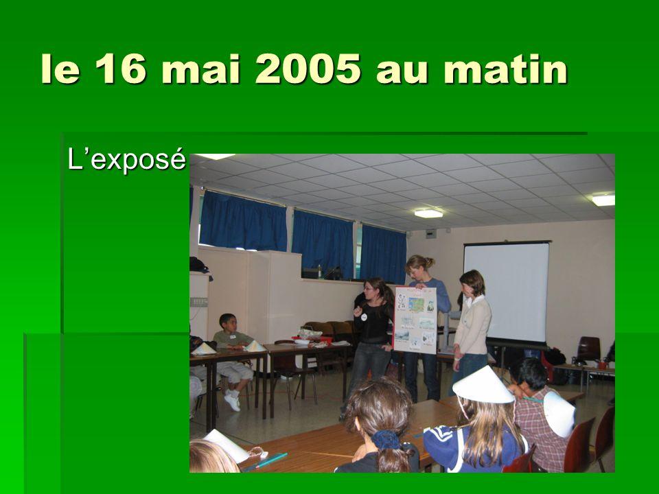 le 16 mai 2005 au matin Lexposé