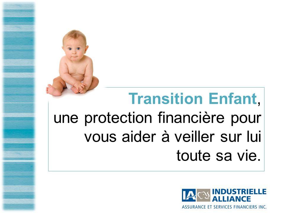 Transition Enfant, une protection financière pour vous aider à veiller sur lui toute sa vie.