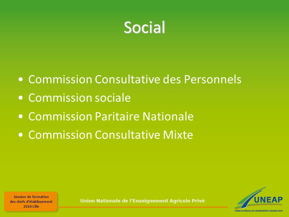 Session de formation des chefs détablissement 2010 Lille Social Commission Consultative des Personnels Commission sociale Commission Paritaire Nationale Commission Consultative Mixte
