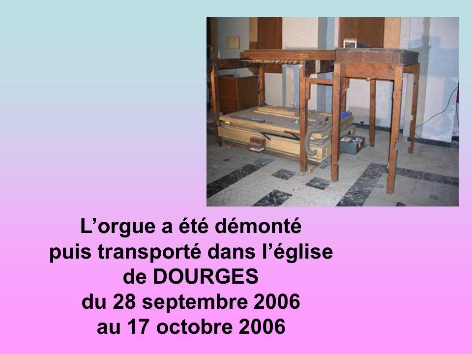 Lorgue a été démonté puis transporté dans léglise de DOURGES du 28 septembre 2006 au 17 octobre 2006