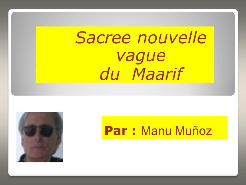 Par : Manu Muñoz Sacree nouvelle vague du Maarif