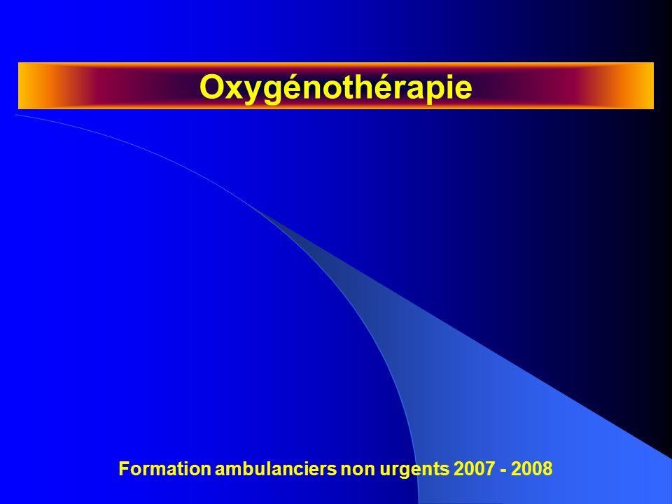 Oxygénothérapie Formation ambulanciers non urgents 2007 - 2008