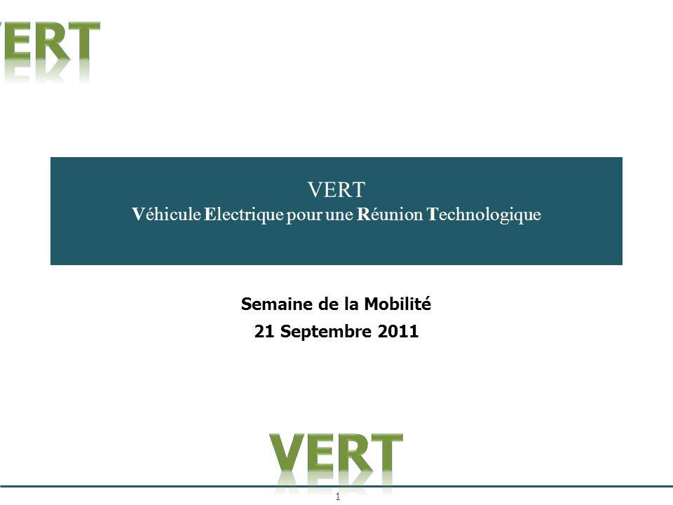 VERT Véhicule Electrique pour une Réunion Technologique Semaine de la Mobilité 21 Septembre 2011 1