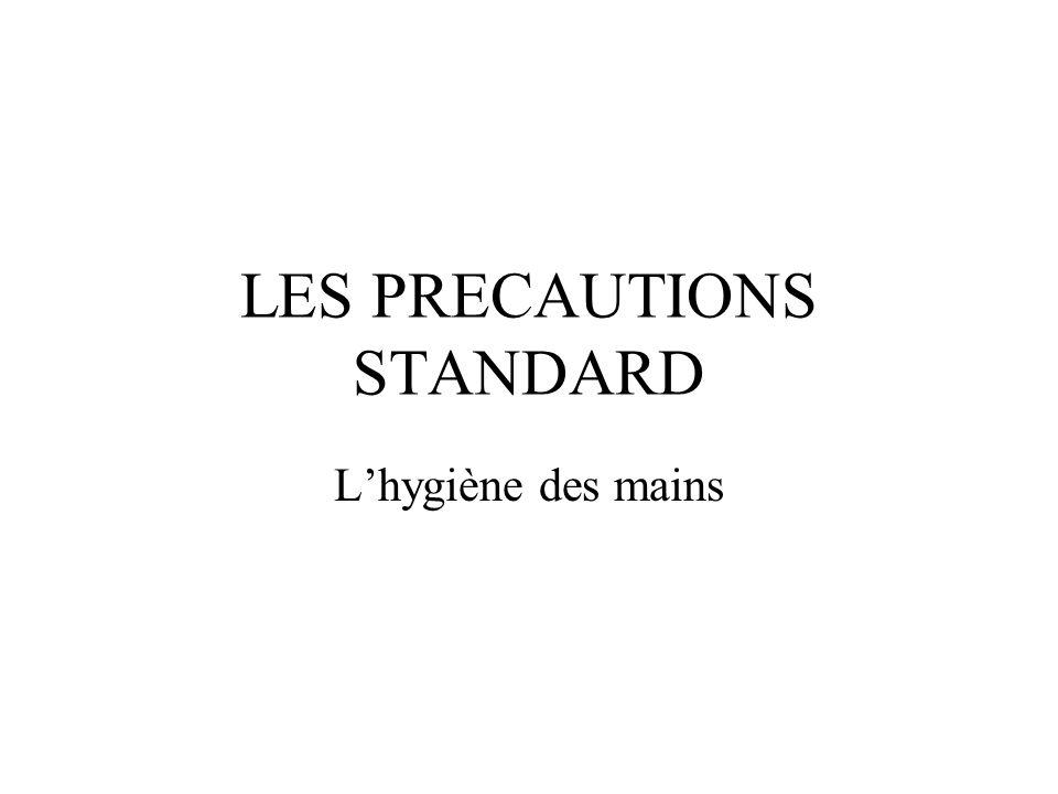 LES PRECAUTIONS STANDARD Lhygiène des mains