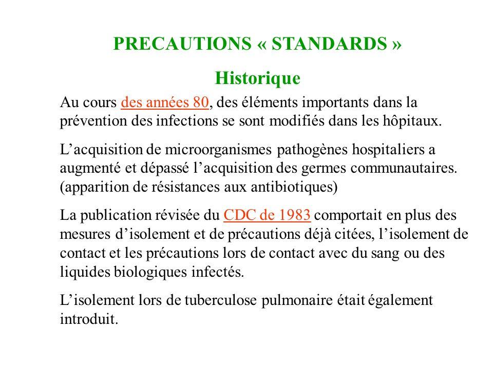 Au cours des années 80, des éléments importants dans la prévention des infections se sont modifiés dans les hôpitaux. Lacquisition de microorganismes