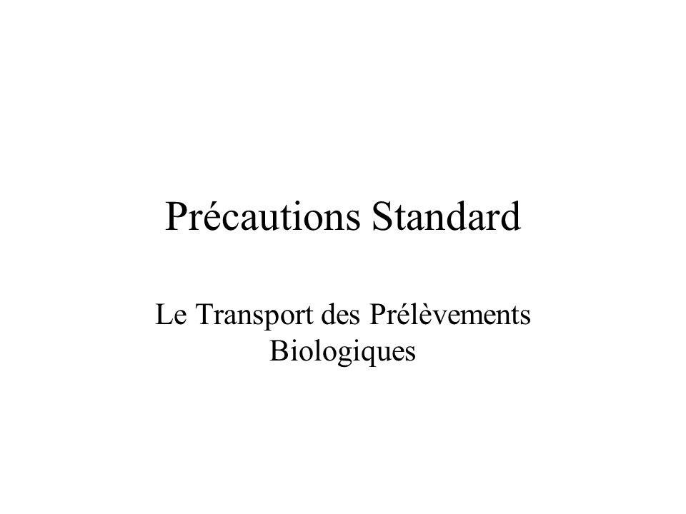Précautions Standard Le Transport des Prélèvements Biologiques