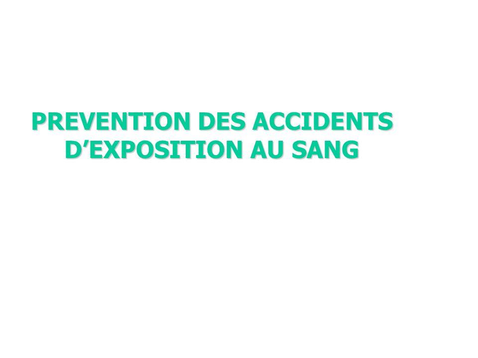 PREVENTION DES ACCIDENTS DEXPOSITION AU SANG