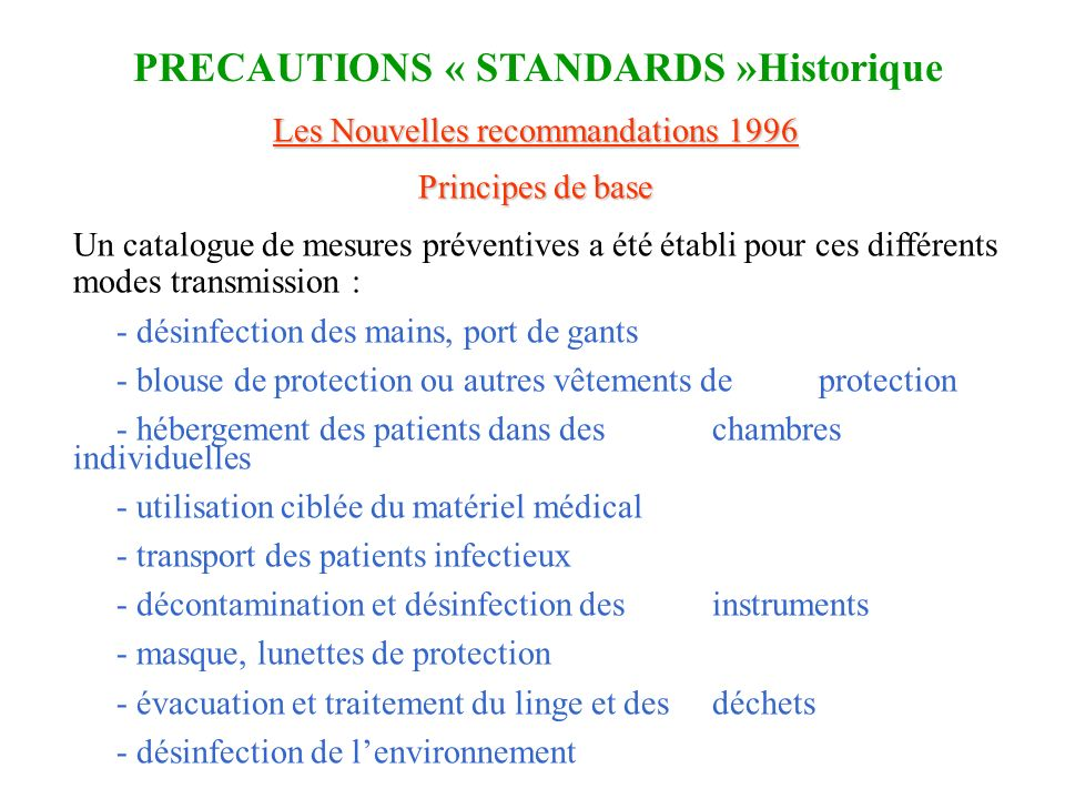 Les Nouvelles recommandations 1996 Principes de base Un catalogue de mesures préventives a été établi pour ces différents modes transmission : - désin
