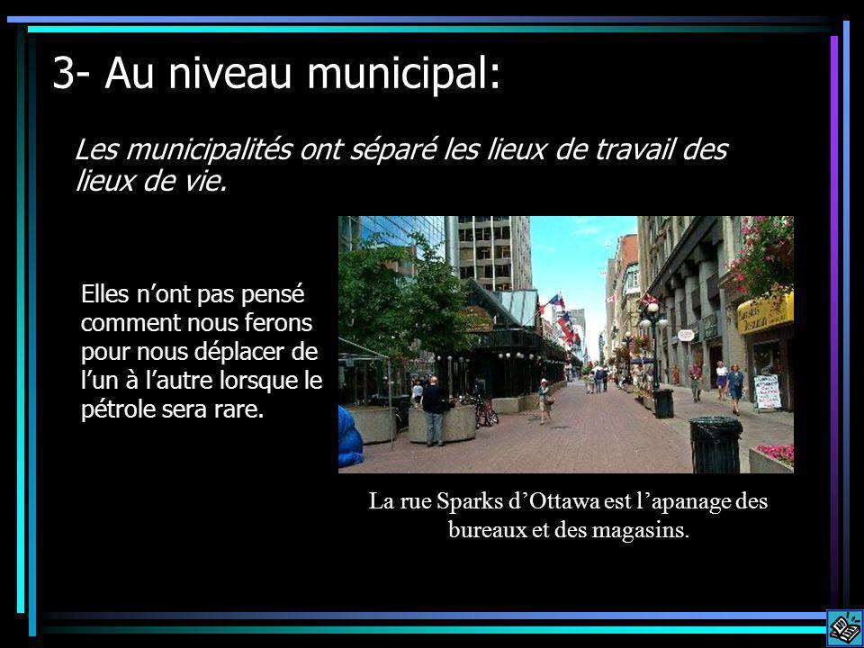 3- Au niveau municipal: Les municipalités ont séparé les lieux de travail des lieux de vie.