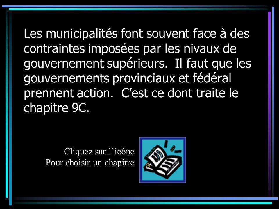 Les municipalités font souvent face à des contraintes imposées par les nivaux de gouvernement supérieurs.