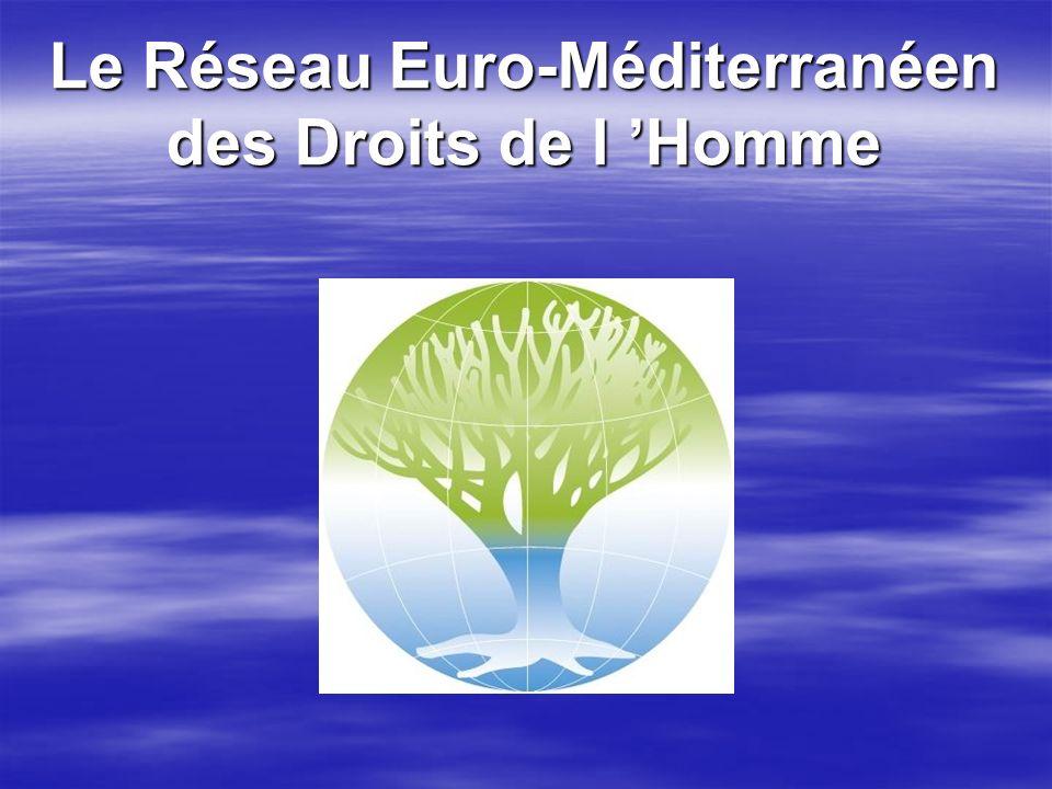 Le Réseau Euro-Méditerranéen des Droits de l Homme