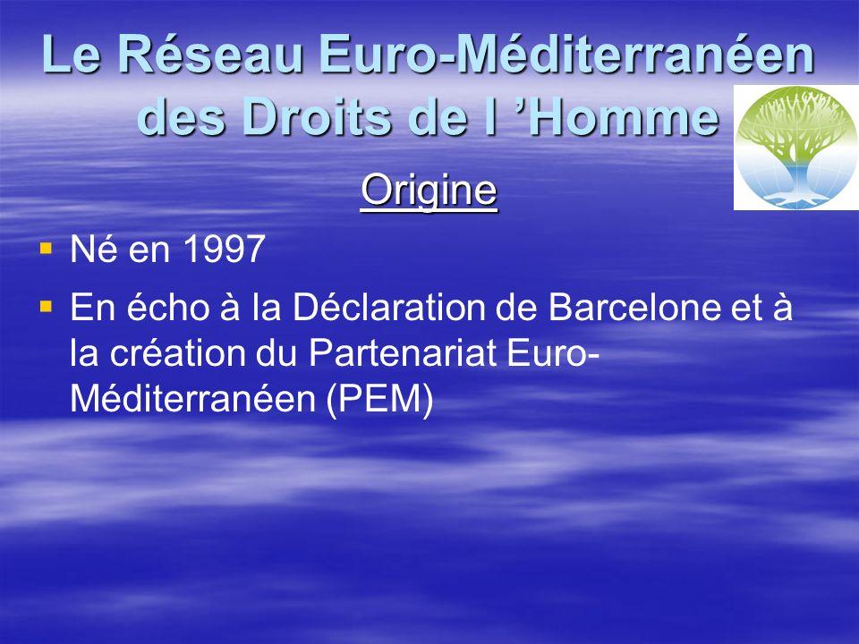 Origine Né en 1997 En écho à la Déclaration de Barcelone et à la création du Partenariat Euro- Méditerranéen (PEM)