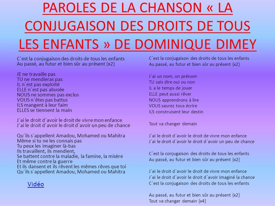 PAROLES DE LA CHANSON « LA CONJUGAISON DES DROITS DE TOUS LES ENFANTS » DE DOMINIQUE DIMEY C´est la conjugaison des droits de tous les enfants Au pass