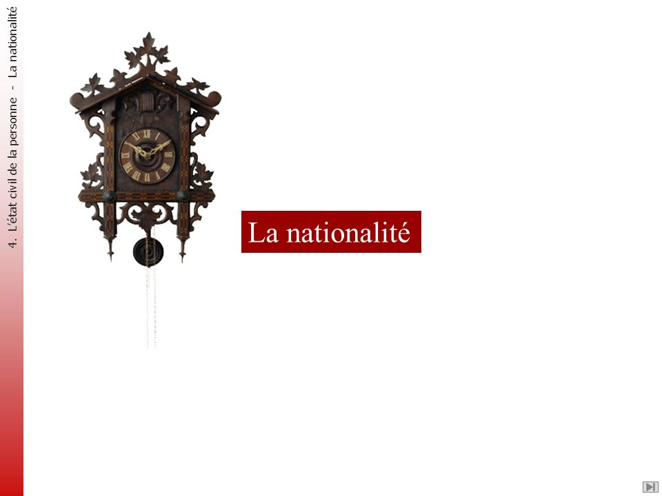 La nationalité 4. Létat civil de la personne - La nationalité