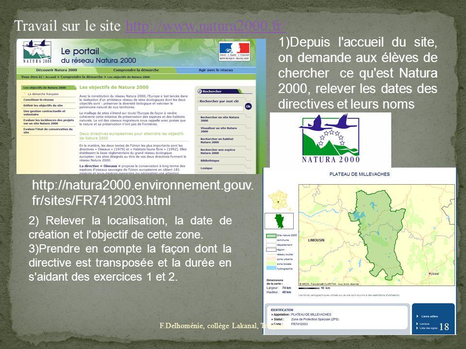 Travail sur le site http://www.natura2000.fr/http://www.natura2000.fr/ 1)Depuis l'accueil du site, on demande aux élèves de chercher ce qu'est Natura