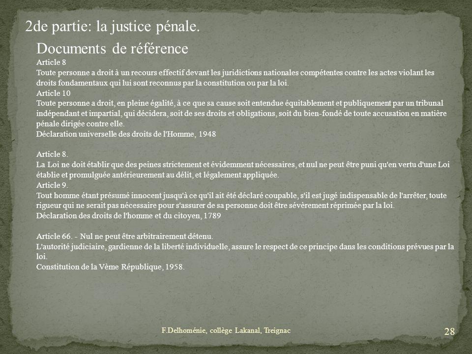Documents de référence Article 8 Toute personne a droit à un recours effectif devant les juridictions nationales compétentes contre les actes violant