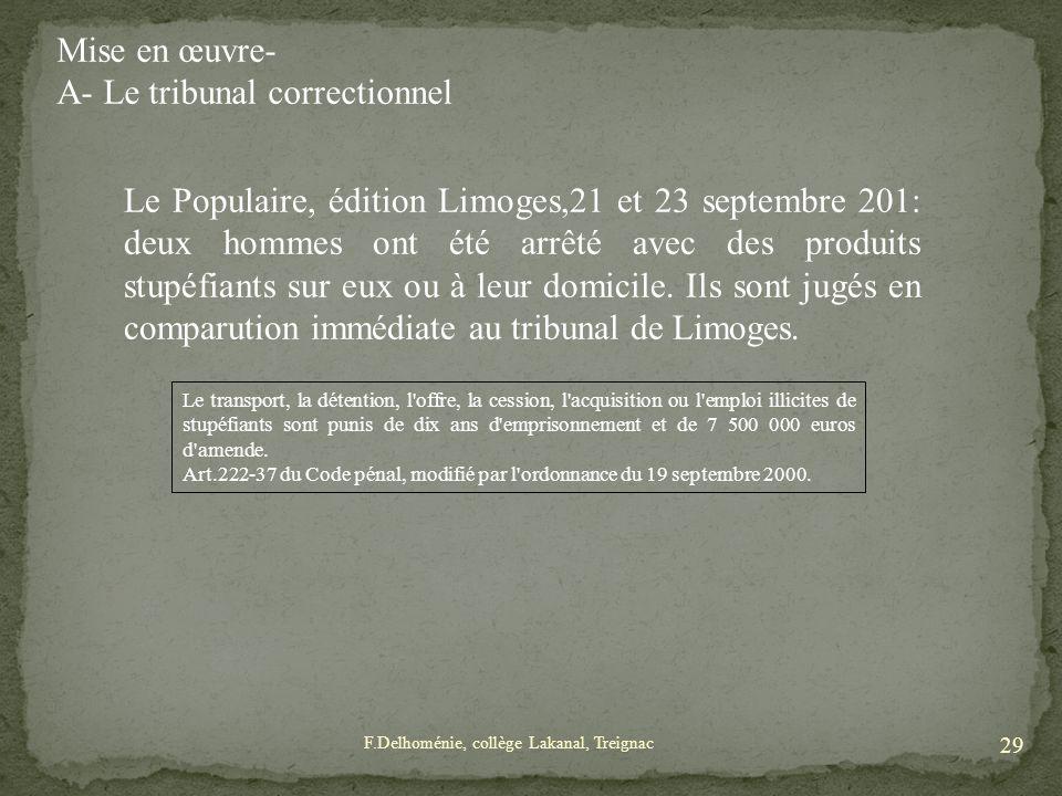 Mise en œuvre- A- Le tribunal correctionnel Le Populaire, édition Limoges,21 et 23 septembre 201: deux hommes ont été arrêté avec des produits stupéfi