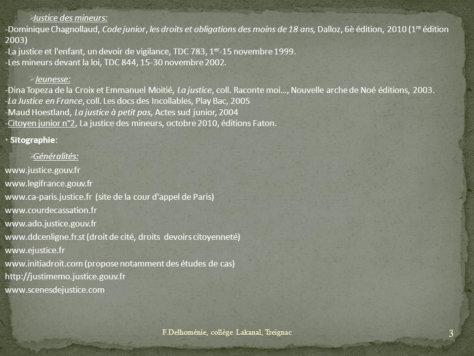 Justice des mineurs: -Dominique Chagnollaud, Code junior, les droits et obligations des moins de 18 ans, Dalloz, 6è édition, 2010 (1 re édition 2003)